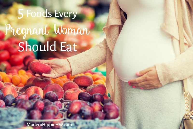 5 Foods Every Pregnant Woman Should Eat